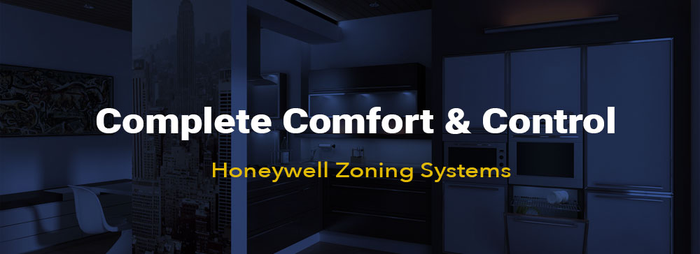 Complete Comfort & Control with Honeywell Zoning Systems